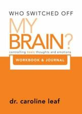 Who Switched Off My Brain? Controlling Toxic Thoughs and Emotions (Workbook & Jo