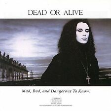 Mad, Bad And Dangerous To Know by Dead Or Alive