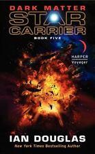 Dark Matter: Star Carrier: Book Five (Star Carrier Series) by Douglas, Ian, Good