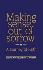 Making Sense Out of Sorrow : A Journey of Faith by Foster R. McCurley and...