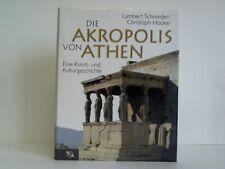 Schneider, Lambert / Höcker, Christoph: Die Akrospolis vom Athen. Eine ...