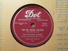The FONTANE SISTERS - I'm In Love Again / You Always Hurt   DOT 15462 - 78rpm