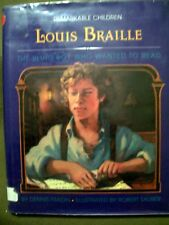 Louis Braille : The Blind Boy Who Wanted to Read by Dennis Brindell Fradin