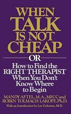 When Talk is Not Cheap: Or How to Find the Right Therapist When You Don't Know W
