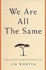 We Are All The Same: A Story of a Boy's Courage and a Mother's Love-ExLibrary