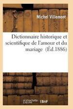 Dictionnaire Historique et Scientifique de l'Amour et du Mariage by...