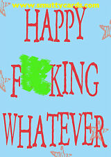 Happy F##king Whatever / Multipurpose Card ~ Potty Mouth Cards - PM-WL1511