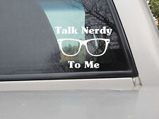 Talk Nerdy To Me Sticker - Vinyl Decal - Various Sizes & Colors
