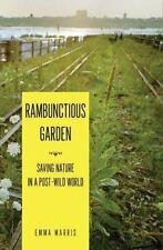 The Rambunctious Garden: Saving Nature in a Post-Wild W