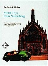 Metal Toys from Nuremberg by G. Walter (Hardback, 1999)