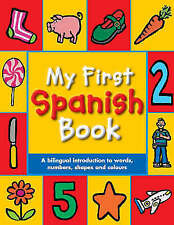 My First Spanish Book: A Bilingual Introduction to Words, Numbers, Shapes and Colours by Pan Macmillan (Paperback, 2007)