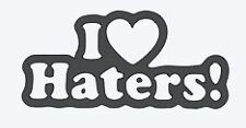 """""""I Love Haters"""" turbo decal sticker die cut"""