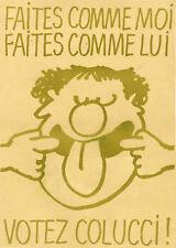 """""""VOTEZ COLUCCI !"""" Affiche originale entoilée (COLUCHE, Siné 1981)"""
