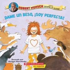Dame un beso, soy perfecta! (Spanish Edition)
