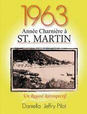 1963 - Une Annee Charniere a St. Martin: Un Regard Retrospectif (Paperback or So