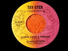 CLARENCE REID~ALONG CAME A WOMAN~NEAR MINT~TAY- STER~SOMETHING ~NORTHERN SOUL 45