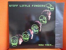 VINYL 33T – STIFF LITTLE FINGERS : NOW THEN… - IRISH BELFAST PUNK - NM ! – 1982