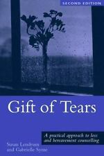 Gift of Tears: A Practical Approach to Loss and Bereavement in Counselling and P