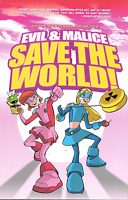 Evil and Malice Save the World! by Jimmie Robinson 2009 TPB Image Silverline OOP