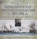 ROYAL NAVY AND THE PERUVIAN-CHILEAN WAR 1879 - 1881, THE: Rudolf de Lisle's Diar