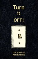 Turn It Off The Book of Mormon  Blank Journal and Gag Gift