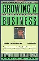 Growing a Business: A Companion Volume to the Public Television Series, Paul Haw