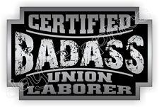 Badass UNION LABORER Hard Hat Sticker  Decal  Motorcycle Welding Helmet Label