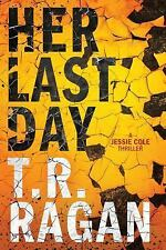 Her Last Day by T.R. Ragan Paperback Book Free Shipping!