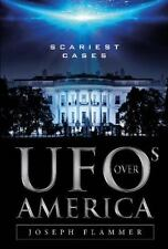 UFOs over America : Scariest Cases: By Flammer, Joseph