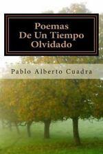 Poemas de un Tiempo Olvidado by Pablo Alberto Cuadra (2013, Paperback)