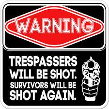 "Warning Tresspassers Will Be Shot car bumper sticker decal 4"" x 4"""