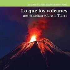 Lo Que Los Volcanes Nos Ensenan Sobre La Tierra (Investigating Volcanoes) (Cienc