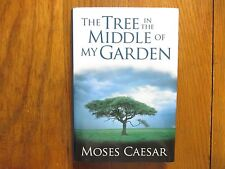 MOSES CAESAR  Signed Book(THE TREE IN THE MIDDLE OF MY GARDEN-2004 1st Edit Hard