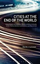 Cities at the End of the World: Using Utopian and Dystopian Stories to Reflect C