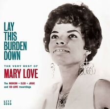 LAY THIS BURDON DOWN-THE VERY BEST OF MARY LOVE(ORIG RECORDING REMASTERED)CD NEW