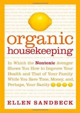 Organic Housekeeping: In Which the Non-Toxic Aveng