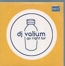 CD SINGLE 2 TITRES--DJ VALIUM--GO RIGHT FOR--2000