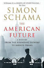 The American Future: A History From The Founding Fathers To Barack Obama, Schama