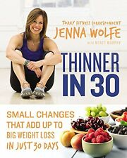 Thinner in 30: Small Changes That Add Up to Big Weight Loss in Just 30 Days Aud
