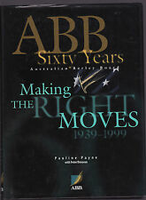 AUSTRALIAN BARLEY BOARD : SIXTY YEARS : MAKING THE RIGHT MOVES - PAYNE    er