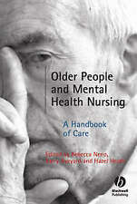 Older People and Mental Health Nursing: A Handbook of Care by John Wiley and...