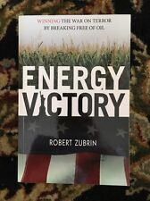 Energy Victory : Winning the War on Terror by Breaking Free of Oil by Robert Zub