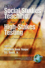 Wise Social Studies Teaching in an Age of High-Stakes Testing: Essays on Classro