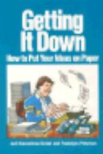 Getting It Down: How to Put Your Ideas on Paper Kesselman-