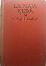 La Maja Nuda - V. Blasco Ibanez - Sonzogno - 1930 - G