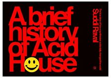 A Brief History Of Acid House by Suddi Raval an illustrated book - rave hacienda