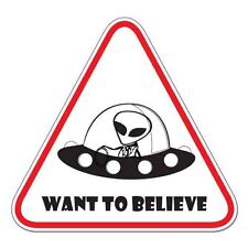 "Want To Believe car bumper sticker decal 4"" x 4"""