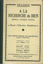 MANUEL D'EDUCATION REPUBLICAINE - A LA RECHERCHE DU BIEN  MORAL, CIVIQUE, SOCIAL