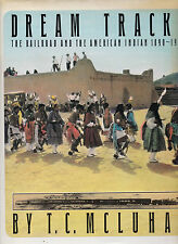 DREAM TRACKS: The Railroad and the American Indian 1890-1930 T.C. McLuhan, 1985