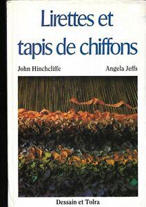 Lirettes et tapis de chiffons John Hinchcliffe Angela Jeffs Ed Dessain et Tolra